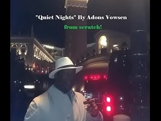 Quiet Nights - (Sex Music!) by sir Adonis / Adonis Vowsen